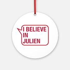 I Believe In Julien Ornament (Round)