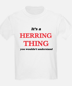 It's a Herring thing, you wouldn't T-Shirt