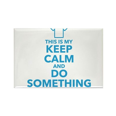 This is My Keep Calm and Do Something Shirt Rectan