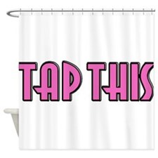TAPPINK.jpg Shower Curtain