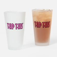 TAPPINK.jpg Drinking Glass