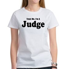 Trust Me, I'm A Judge T-Shirt
