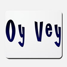 Oy Vey Yiddish Mousepad