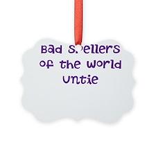 bad spellers unite - untie Ornament