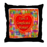 I Love A Complicated Woman! Throw Pillow