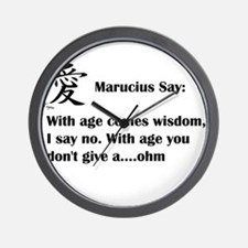 Marucius Say: With age comes wisdom Wall Clock