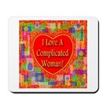 I Love A Complicated Woman! Mousepad