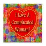 I Love A Complicated Woman! Tile Coaster