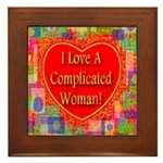 I Love A Complicated Woman! Framed Tile