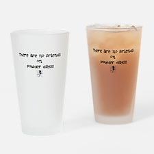 no powder day friends Drinking Glass