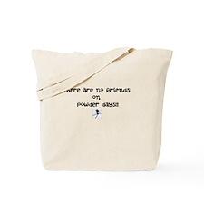 no powder day friends Tote Bag
