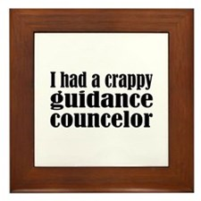 Crappy Guidance Councelor Framed Tile