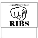 Hand over those ribs Yard Sign
