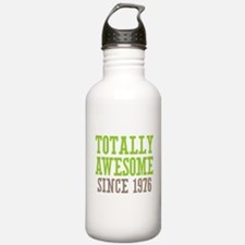 Totally Awesome Since 1976 Water Bottle