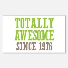 Totally Awesome Since 1976 Decal