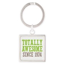Totally Awesome Since 1974 Square Keychain