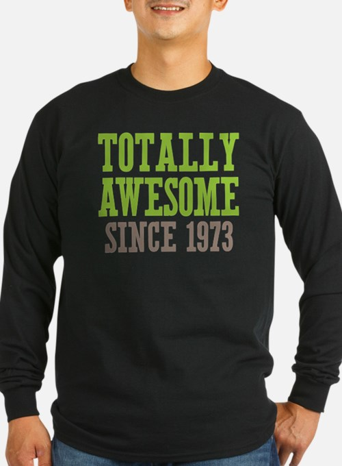 Totally Awesome Since 1973 T