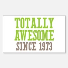 Totally Awesome Since 1973 Decal