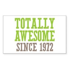 Totally Awesome Since 1972 Decal