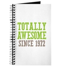 Totally Awesome Since 1972 Journal