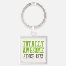 Totally Awesome Since 1972 Square Keychain