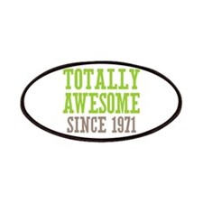 Totally Awesome Since 1971 Patches