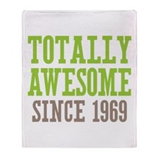 Totally Awesome Since 1969 Throw Blanket
