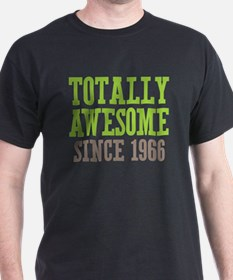 Totally Awesome Since 1966 T-Shirt