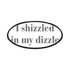 I-shizzled-in-my-dizzle-bod-gray Patches
