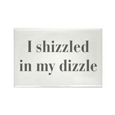 I-shizzled-in-my-dizzle-bod-gray Rectangle Magnet