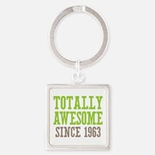 Totally Awesome Since 1963 Square Keychain