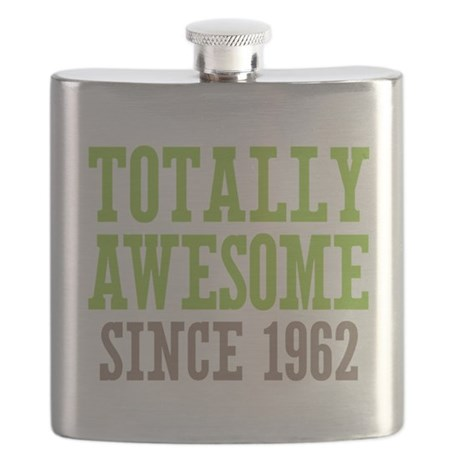 Totally Awesome Since 1962 Flask