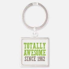 Totally Awesome Since 1962 Square Keychain