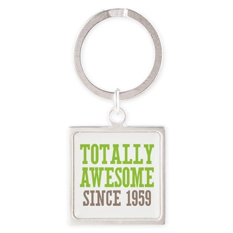 Totally Awesome Since 1959 Square Keychain