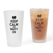 21 , Keep Calm And Party On Drinking Glass