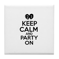 21 , Keep Calm And Party On Tile Coaster