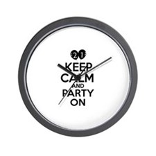 21 , Keep Calm And Party On Wall Clock