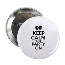 """21 , Keep Calm And Party On 2.25"""" Button"""