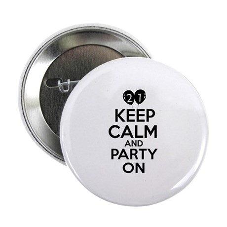"""21 , Keep Calm And Party On 2.25"""" Button (10 pack)"""