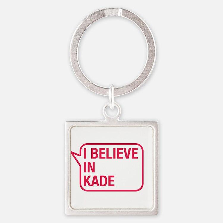 I Believe In Kade Keychains