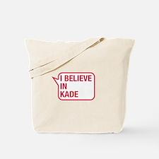 I Believe In Kade Tote Bag