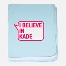 I Believe In Kade baby blanket