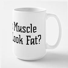 DOES THIS MUSCLE MAKE ME LOOK Mug