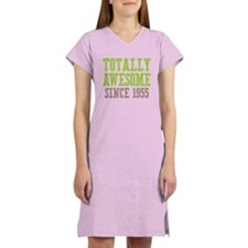 Totally Awesome Since 1955 Women's Nightshirt