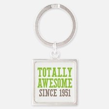 Totally Awesome Since 1951 Square Keychain