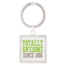 Totally Awesome Since 1950 Square Keychain