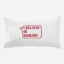 I Believe In Kamari Pillow Case
