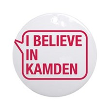 I Believe In Kamden Ornament (Round)