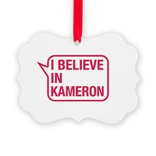 I Believe In Kameron Ornament