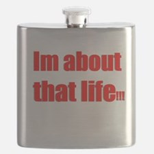 Im about that life Flask